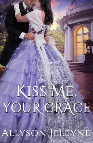 Kiss Me, Your Grace (Cherrill Family #1)
