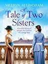 A Tale of Two Sisters: A heartfelt historical drama of intrigue, love and loss in a strange land