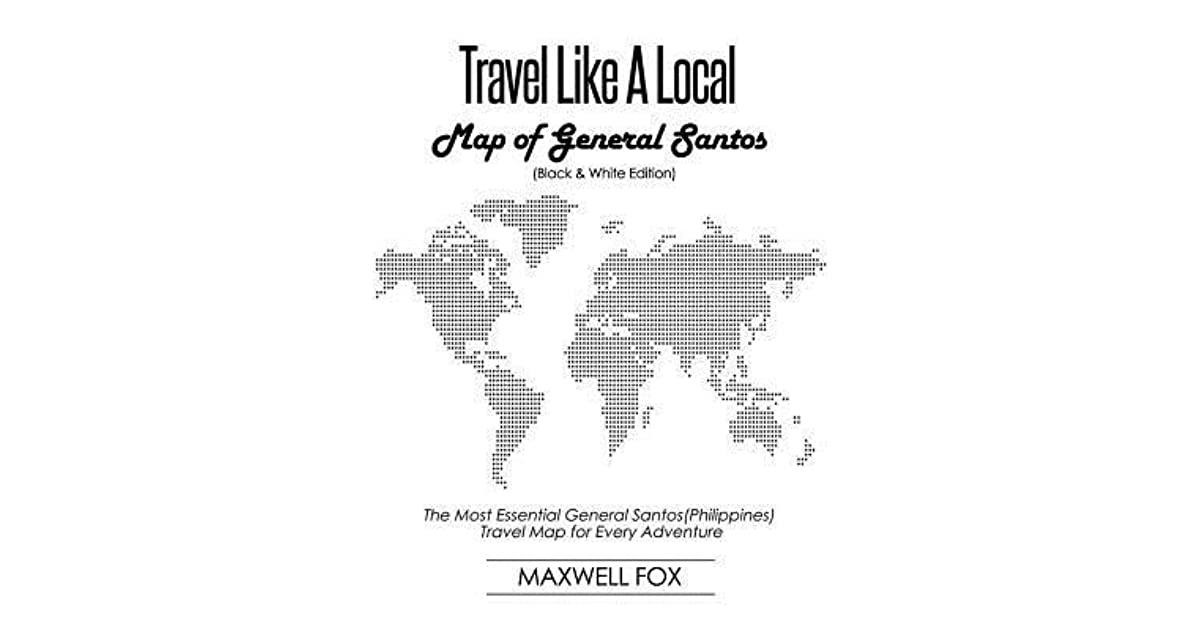 Travel Like a Local - Map of General Santos (Black and White ...