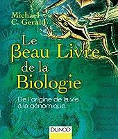 Le Beau Livre de la biologie: De l'origine de la vie à la génomique
