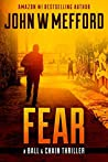 Fear (A Ball & Chain Thriller #2)