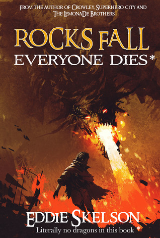 Rocks Fall. Everyone Dies by Eddie Skelson