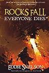 Rocks Fall. Everyone Dies by Eddie Skelson
