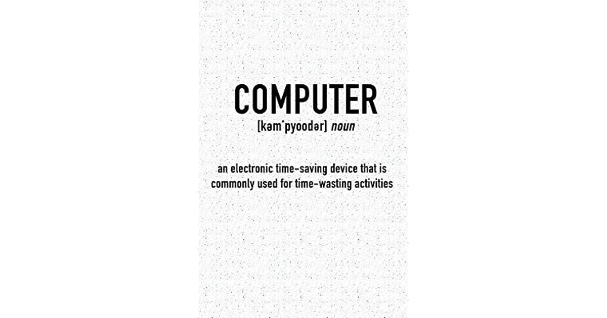 Computer - An Electronic Time-Saving Device: A 6x9 Inch