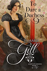 To Dare a Duchess (Lords of London Book 5)