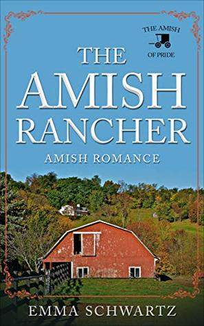 The Amish Rancher: Amish Romance (The Amish of Pride Book 10)