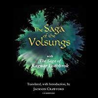 The Saga of the Volsungs: The Saga of Ragnar Lothbrok