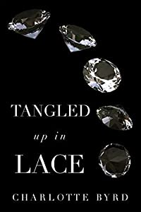 Tangled up in Lace (Tangled, #3)