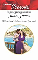 Billionaire's Mediterranean Proposal (Harlequin Presents Book 3720)