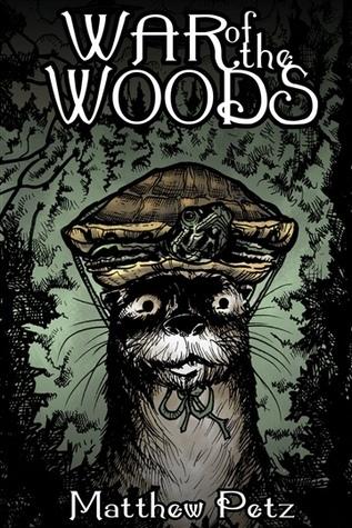 War of the Woods by Matthew Petz