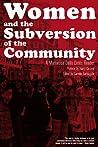 Women and the Subversion of the Community: A Mariarosa Dalla Costa Reader