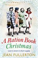 A Ration Book Christmas (East End Ration #2)