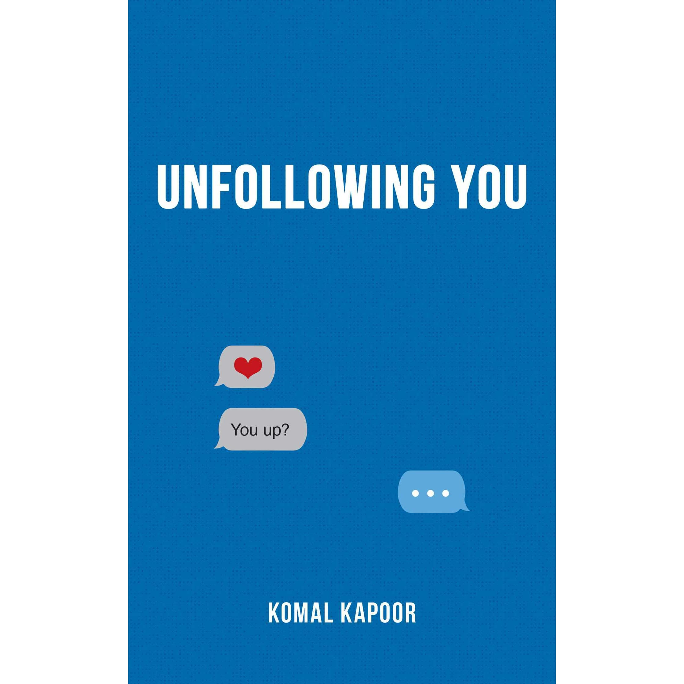 Unfollowing You by Komal Kapoor