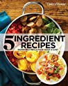 Taste of Home 5 Ingredient Recipes: Incredible Meals Made Quick  Easy