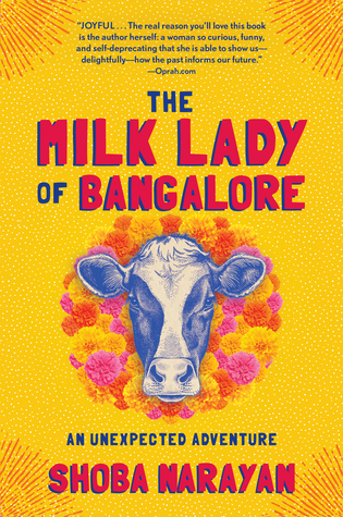 The Milk Lady of Bangalore: An Unexpected Adventure by Shoba