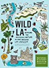 Wild LA: Explore the Amazing Nature in and Around Los Angeles