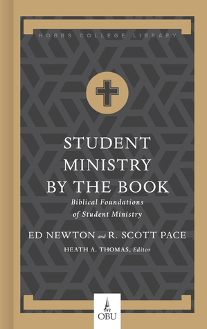 Student Ministry by the Book by R. Scott Pace