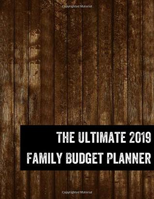 The Ultimate 2019 Family Budget Planner: Budget Journal Tool