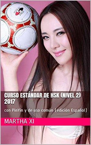 Curso estándar de HSK (nivel 2) 2017: con PinYin y de uso común (edición Español) (Serie de la Fundación para el chino como un idioma secundario)