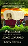 Wheezer and the Road to Gold: Book Five (Mysteries from the Trail of Tears 5)