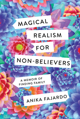 Magical Realism for Non-Believers: A Memoir of Finding Family