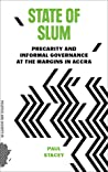 State of Slum: Precarity and Informal Governance at the Margins in Accra
