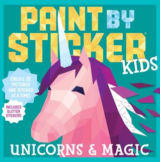 Paint by Sticker Kids: Unicorns  Magic