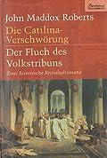 Die Catilina-Verschwörung und Der Fluch des Volkstribuns
