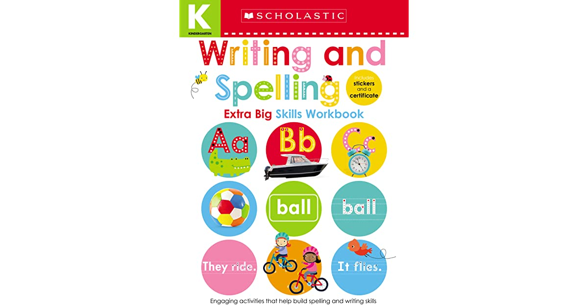 Scholastic Early Learners Kindergarten Extra Big Skills Workbook Writing and Spelling