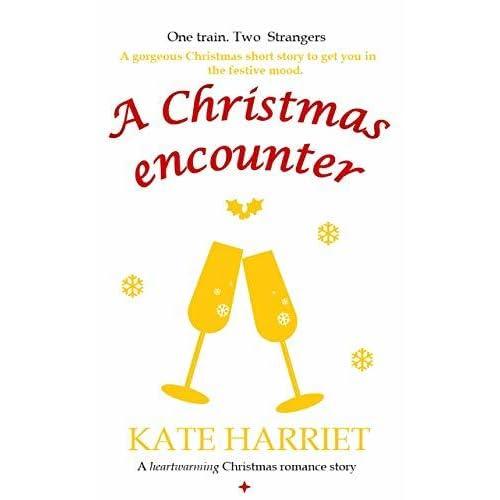 Christmas Short Stories.A Christmas Encounter A Heartwarming Christmas Romance