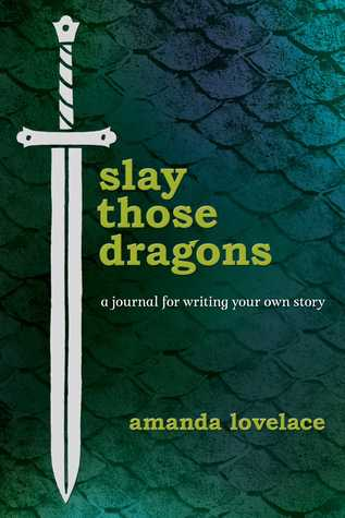 Slay Those Dragons: A Journal for Writing Your Own Story