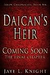 Daican's Heir (Ilyon Chronicles, #6)