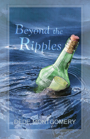 Beyond the Ripples by Dede Montgomery