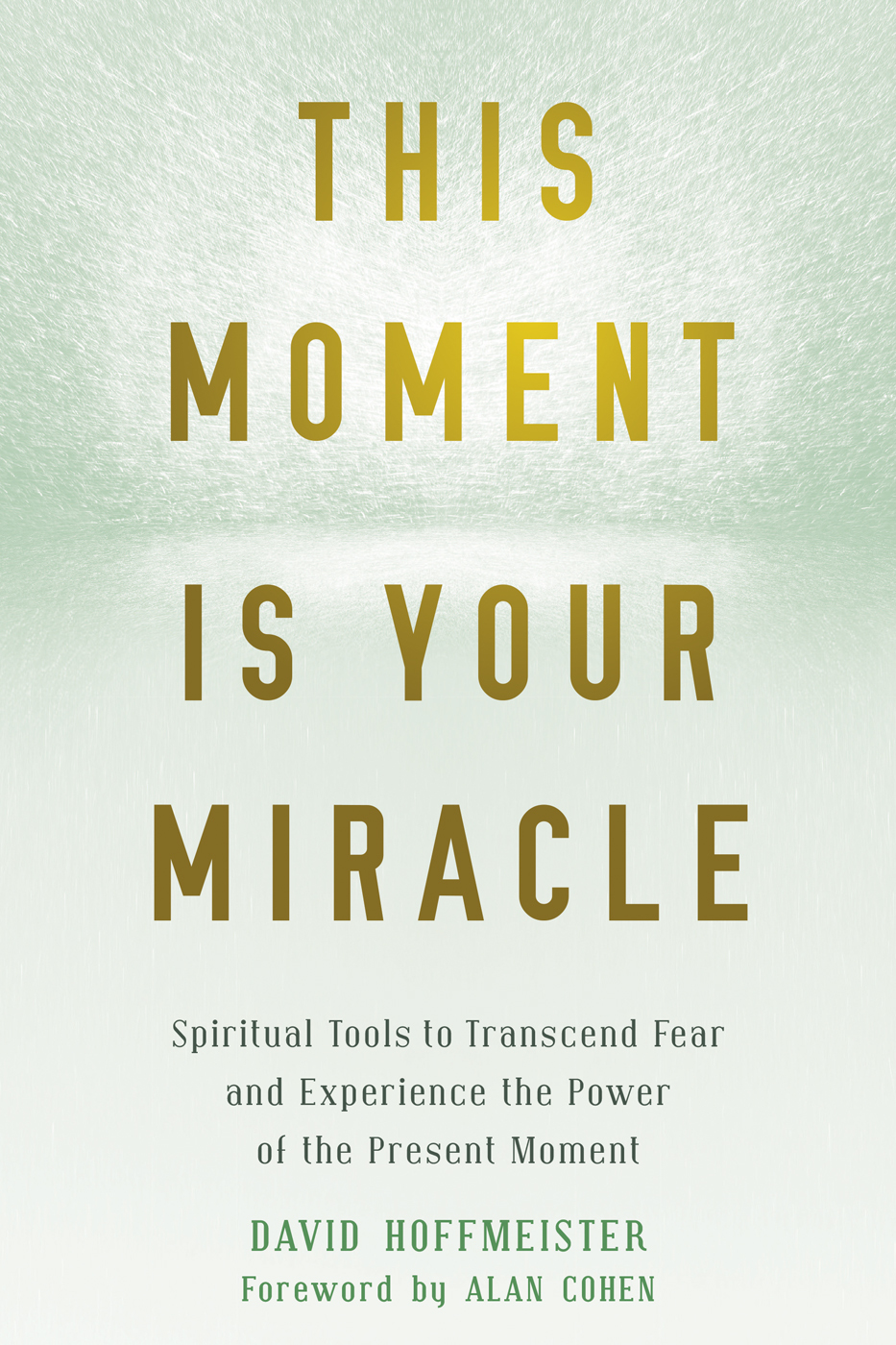 This Moment Is Your Miracle-