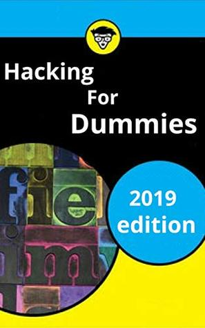 Hacking For Dummies 2019 Complete Course Beginners To Advance By Dave Willis