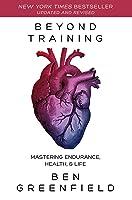 Beyond Training: Mastering Endurance, Health  Life