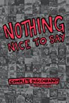 Nothing Nice to Say: Complete Discography