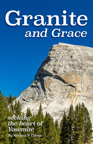 Granite and Grace: Seeking the Heart of Yosemite