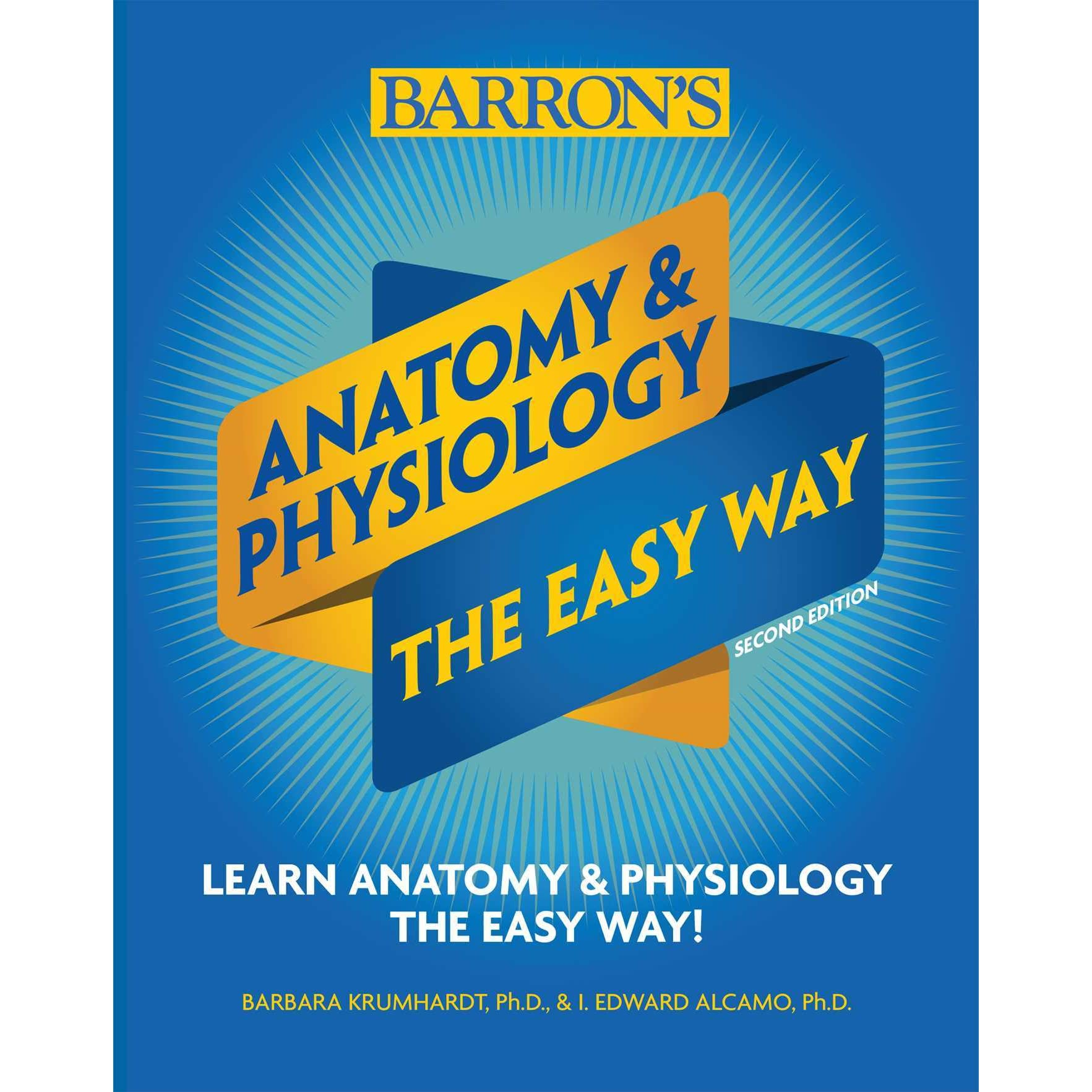 Anatomy And Physiology The Easy Way By Barrons