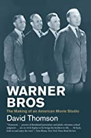 Warner Bros: The Making of an American Movie Studio