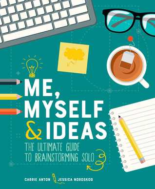 Me, Myself & Ideas by Carrie Anton