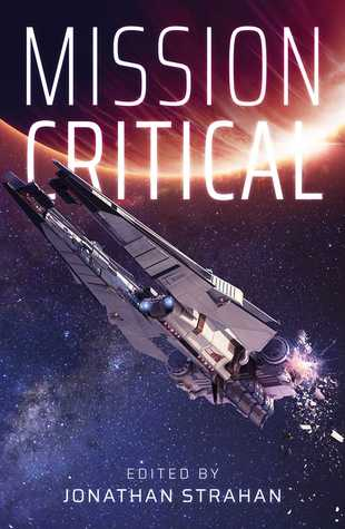 Mission Critical By Jonathan Strahan Images, Photos, Reviews