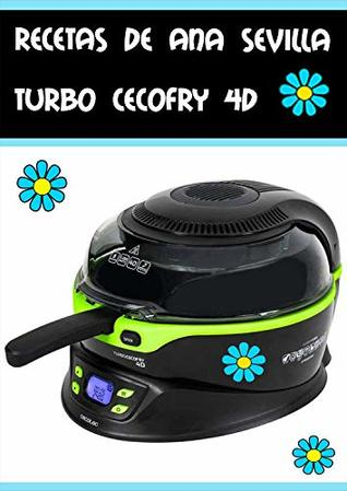 Recetas Turbo Cecofry 4D de Ana Sevilla