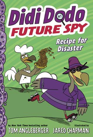 Recipe for Disaster (Didi Dodo, Future Spy #1)