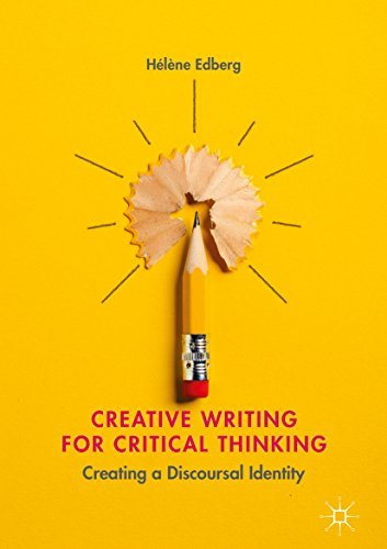 Creative Writing for Critical Thinking Creating a Discoursal Identity