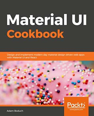 Material UI Cookbook: Design and implement modern day