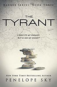The Tyrant (Banker, #3)
