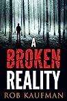 A Broken Reality