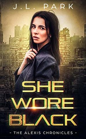 She Wore Black: The Alexis Chronicles Book One