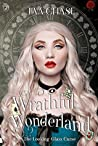 Wrathful Wonderland (The Looking-Glass Curse #2)